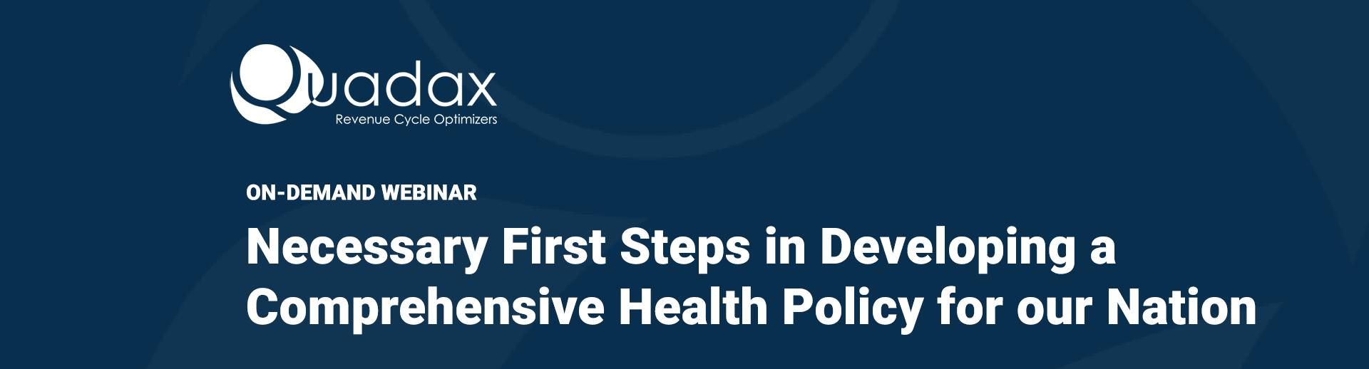 On-Demand-Webinar-Necessary-First-Steps-Health-Policy